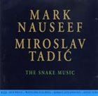 MARK NAUSEEF Mark Nauseef & Miroslav Tadić ‎: The Snake Music album cover