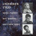 MARK O'LEARY Chamber Trio (with Mat Maneri / Matthew Shipp) album cover