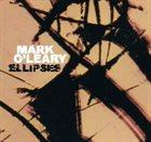 MARK O'LEARY Ellipses album cover