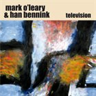 MARK O'LEARY Television (with Han Bennink) album cover