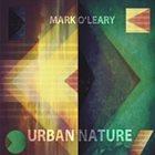 MARK O'LEARY Urban Nature album cover
