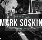 MARK SOSKIN Mark Soskin Quartet : Live At Smalls album cover