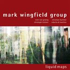 MARK WINGFIELD Liquid Maps album cover