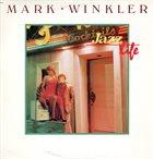 MARK WINKLER Jazz Life album cover