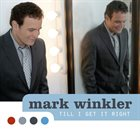 MARK WINKLER Till I Get It Right album cover