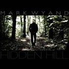MARK WYAND Hidden Hill album cover