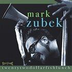 MARK ZUBEK Twentytwodollarfishlunch album cover