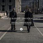 MARKUS BURGER Markus Burger / Jan von Klewitz : Spiritual Standards - Songs Inspired by Martin Luther album cover