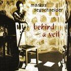 MARKUS SEGSCHNEIDER Behind a Veil album cover