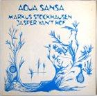 MARKUS STOCKHAUSEN Markus Stockhausen / Jasper Van't Hof : Aqua Sansa album cover