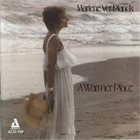 MARLENE VERPLANCK A Warmer Place album cover