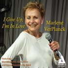 MARLENE VERPLANCK I Give Up, I'm In Love album cover