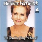 MARLENE VERPLANCK It's How You Play The Game album cover