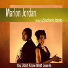 MARLON JORDAN You Don't Know What Love Is album cover