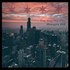 MARQUIS HILL The Way We Play album cover