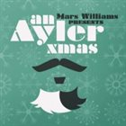 MARS WILLIAMS An Ayler Xmas: The Music of Albert Ayler & Songs of Christmas album cover
