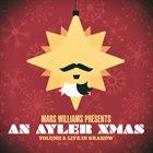 MARS WILLIAMS An Ayler Xmas Vol.3 Live In Krakow album cover