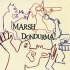 MARSH DONDURMA Marsh Dondurma album cover