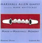 MARSHALL ALLEN Mark-N-Marshall: Monday (feat. Mark Whitecage) album cover