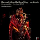 MARSHALL ALLEN Newport Jazz Festival - Night Logic Suites 1-5 album cover
