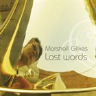 MARSHALL GILKES Lost Words album cover