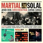 MARTIAL SOLAL And His Orchestra 1956-1962 album cover