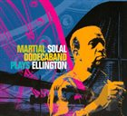 MARTIAL SOLAL Martial Solal Dodecaband Plays Ellington album cover