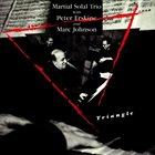 MARTIAL SOLAL Triangle / With Peter Erskine & Marc Johnson album cover