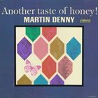 MARTIN DENNY Another Taste of Honey Album Cover