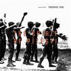 MARTIN KÜCHEN / TRESPASS TRIO Trespass Trio : The Spirit Of Pitesti album cover
