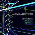 MARTIN SPEAKE Always A First Time album cover