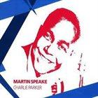 MARTIN SPEAKE Charlie Parker album cover