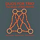MARTIN SPEAKE Duos For Trio The Music Of Béla Bartók album cover