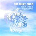 MARTIN SPEAKE Martin Speake With Oren Marshall And Mark Sanders : The Quiet Mind album cover