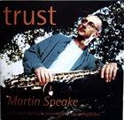 MARTIN SPEAKE Trust album cover