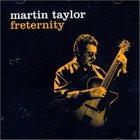 MARTIN TAYLOR Freternity album cover