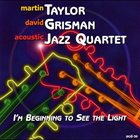MARTIN TAYLOR I'm Beginning to See the Light album cover