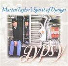 MARTIN TAYLOR Martin Taylor's Spirit Of Django : Gypsy album cover