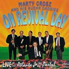 MARTY GROSZ On Revival Day - Live at the Atlantic Jazz Party album cover