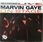 MARVIN GAYE Recorded Live On Stage album cover
