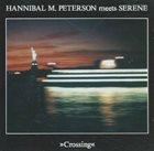 MARVIN HANNIBAL PETERSON (AKA HANNIBAL AKA HANNIBAL LOKUMBE) Hannibal M. Peterson Meets Serene : Crossing album cover