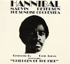 MARVIN HANNIBAL PETERSON (AKA HANNIBAL AKA HANNIBAL LOKUMBE) Hannibal Marvin Peterson & The Sunrise Orchestra : Children Of The Fire album cover