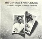 MARVIN HANNIBAL PETERSON (AKA HANNIBAL AKA HANNIBAL LOKUMBE) Leonard Lonergan / Hannibal Peterson : The Universe Is Not For Sale album cover