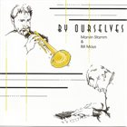 MARVIN STAMM Marvin Stamm & Bill Mays ‎: By Ourselves album cover