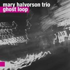 MARY HALVORSON Mary Halvorson Trio ‎: Ghost Loop album cover
