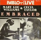 MARY LOU WILLIAMS Mary Lou Williams & Cecil Taylor: Embraced album cover