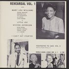 MARY LOU WILLIAMS Mary Lou Williams, Hylton Jefferson ‎: Rehearsal Vol. 1 (Footnotes To Jazz Vol. 3) album cover