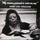 MARY LOU WILLIAMS My Mama Pinned a Rose on Me album cover