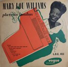MARY LOU WILLIAMS Plays In London (aka First Lady Of Piano) album cover