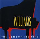MARY LOU WILLIAMS The London Sessions album cover